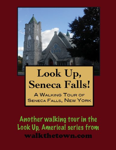 A Walking Tour of Seneca Falls, New York (Look Up, America!) (English Edition)