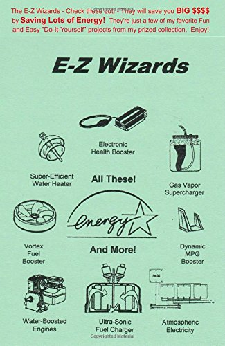 The E-Z Wizards: Save BIG Dollars! Let FREE ENERGY do the work - Go GREEN!