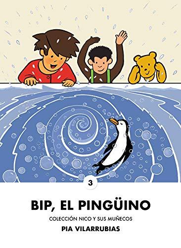 Bip, el pingüino (Nico y sus muñecos nº 3)