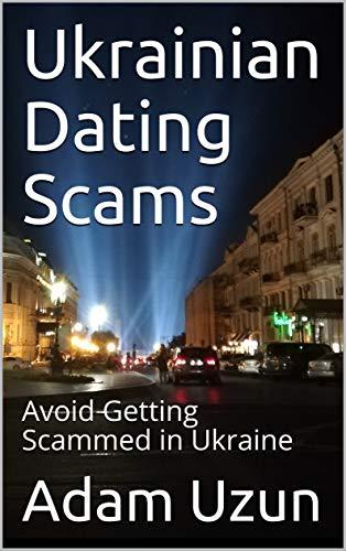 Ukrainian Dating Scams: Avoid Getting Scammed in Ukraine