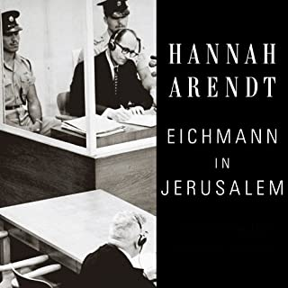Eichmann in Jerusalem     A Report on the Banality of Evil              By:                                                                                                                                 Hannah Arendt                               Narrated by:                                                                                                                                 Wanda McCaddon                      Length: 11 hrs and 22 mins     421 ratings     Overall 4.5