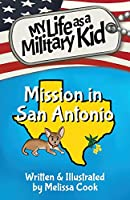Mission in San Antonio (My Life as a Military Kid)