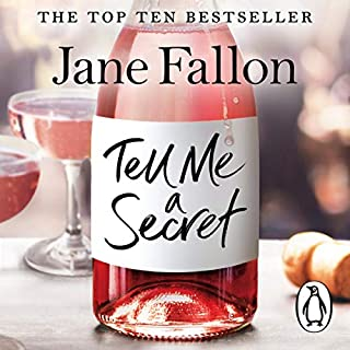 Tell Me a Secret                   By:                                                                                                                                 Jane Fallon                               Narrated by:                                                                                                                                 Claire Sturgess                      Length: 8 hrs and 51 mins     184 ratings     Overall 4.2