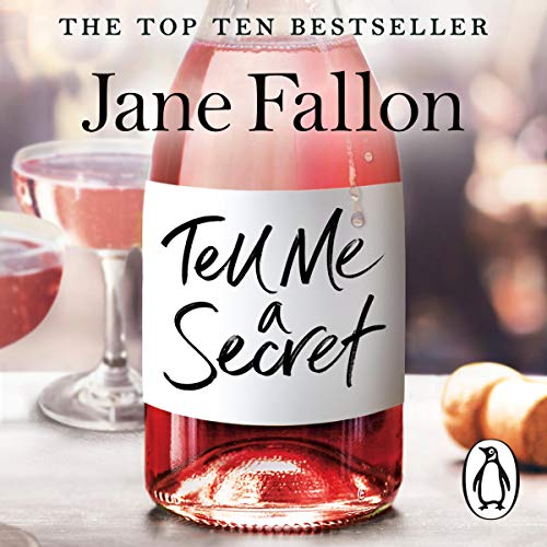Tell Me a Secret                   By:                                                                                                                                 Jane Fallon                               Narrated by:                                                                                                                                 Claire Sturgess                      Length: 8 hrs and 51 mins     7 ratings     Overall 4.0
