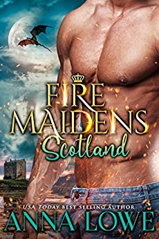 Fire Maidens: Scotland (Billionaires & Bodyguards Book 6) by [Anna Lowe]
