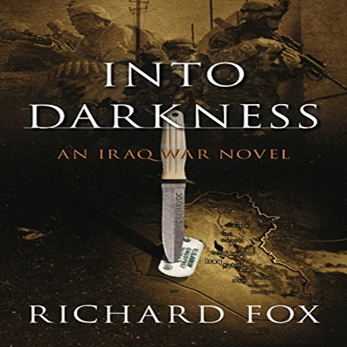 Into Darkness: An Iraq War Novel audiobook cover art