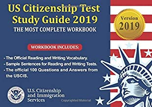 US Citizenship Test Study Guide 2019: THE MOST COMPLETE WORKBOOK