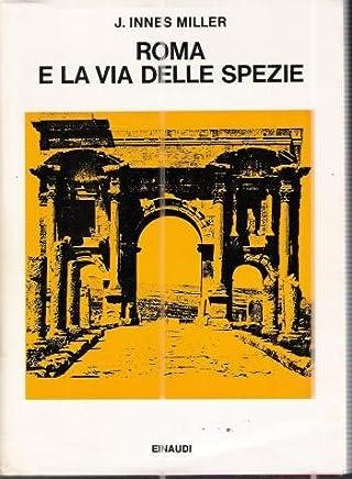 ROMA E LA VIA DELLE SPEZIE,J. INNES MILLER