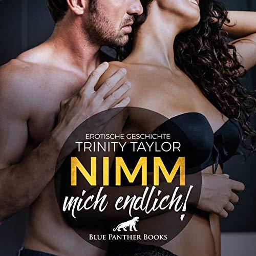 Nimm mich endlich! | Erotik Audio Story | Erotisches Hörbuch Audio CD: Werden Ninas heißeste Sex-Träume endlich Wirklichkeit ...