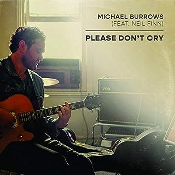 Please Don't Cry (feat. Neil Finn) [feat. Neil Finn]