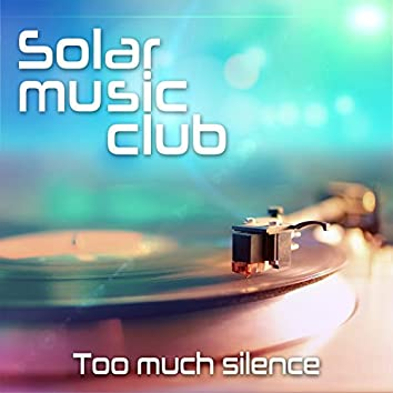 Too Much Silence (Ambient Chill Produced by Marc Hartman)