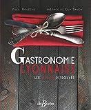 Gastronomie Lyonnaise - Les trésors retrouvés