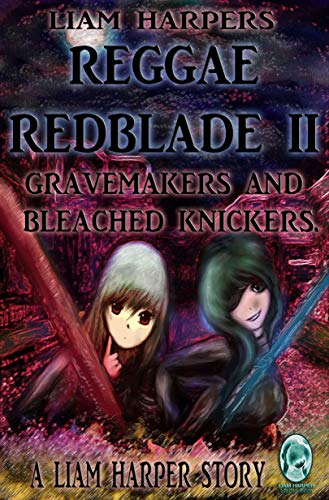Reggae Redblade 2: Gravemakers and Bleached Knickers (English Edition)