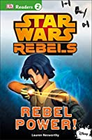 DK Readers L2: Star Wars Rebels: Rebel Power! (DK Readers Level 2)