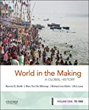 worlds of making - World in the Making: A Global History, Volume One: To 1500