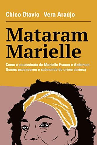 Mataram Marielle: Como o Assassinato de Marielle Franco e Anderson Gomes Escancarou o Submundo do Crime Carioca