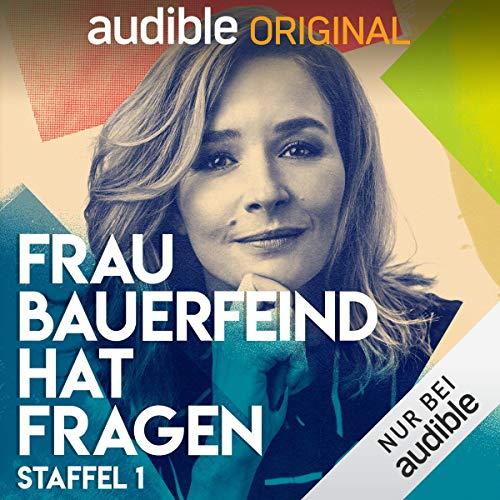 Frau Bauerfeind hat Fragen: Staffel 1 (Original Podcast)                   Autor:                                                                                                                                 Frau Bauerfeind hat Fragen                               Sprecher:                                                                                                                                 Katrin Bauerfeind                      Spieldauer: 12 Std.     214 Bewertungen     Gesamt 4,8