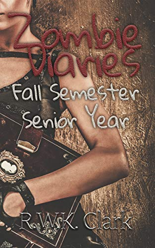 Zombie Diaries Fall Semester Senior Year: The Mavis Saga