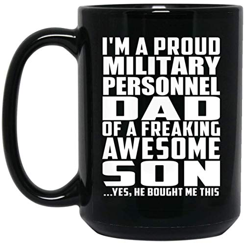 Proud Military Personnel Dad Of Awesome Son - 15oz Black Coffee Mug Ceramic Tea-Cup Drinkware - Idea for Father Dad from Daughter Son Kid Wife Birthday Christmas Thanksgiving Anniversary