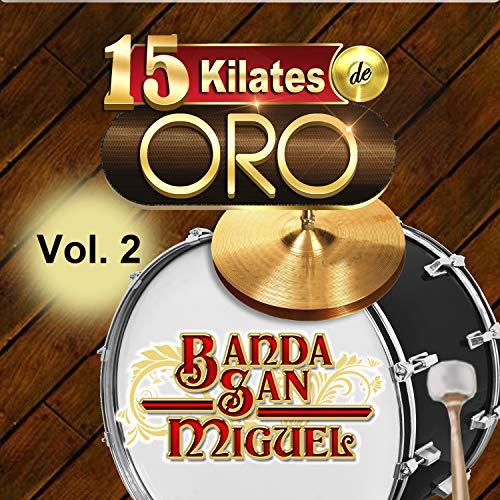 15 Kilates De Oro Vol. 2