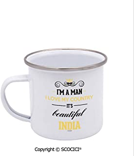 SCOCICI Stainless Steel Enamel Cup 12 oz I Am A Man I Love My Country It Is Beautiful India Metal Camping Mug Enamel Cup