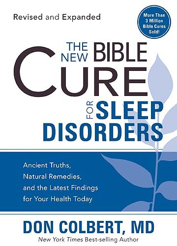 Compare Textbook Prices for The New Bible Cure For Sleep Disorders: Ancient Truths, Natural Remedies, and the Latest Findings for Your Health Today New Bible Cure Siloam Revised, Expanded ed. Edition ISBN 9781599797588 by Colbert MD, Don