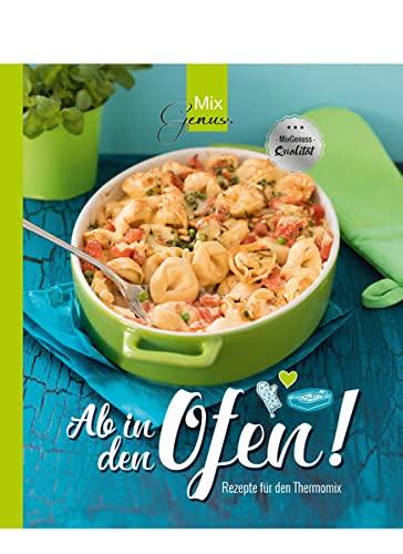 Ab in den Ofen!: Rezepte für den...
