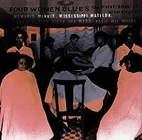 Four Women Blues: The Victor/Bluebird Recordings Of Memphis Minnie, Mississippi Matilda, Kansas City Kitty & Miss Rosie Mae Moore