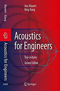 Acoustics for Engineers: Troy Lectures by Jens Blauert (2009-09-24)