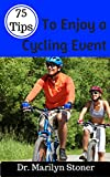 75 Tips to Enjoy a Cycling Event (English Edition)