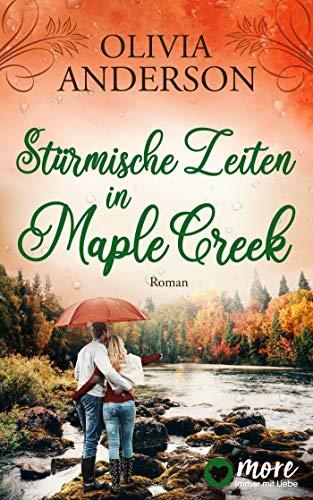 Stürmische Zeiten in Maple Creek (Die Liebe wohnt in Maple Creek 3) (German Edition)