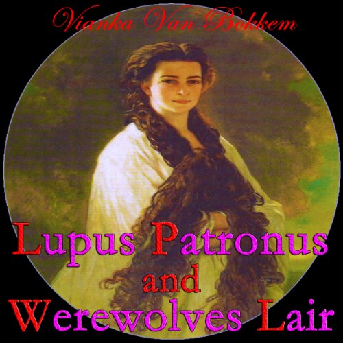Lupus Patronus and Werewolves Lair audiobook cover art