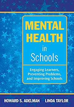 Mental Health in Schools: Engaging Learners, Preventing Problems, and Improving Schools by [Howard S. Adelman, Linda Taylor]