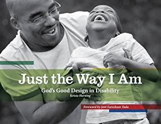 Just the Way I Am: God's Good Design in Disability (Biography)