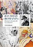 Jean Moulin 'Romanin': Peindre le désastre de la civilisation