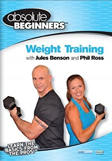 Absolute Beginners Fitness: Weight Training - Toning/Weightlifting/Strength Training