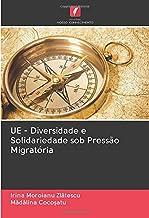 UE - Diversidade e Solidariedade sob Pressão Migratória