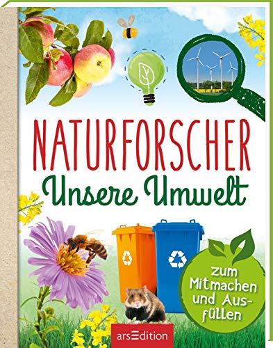 Naturforscher Unsere Umwelt: Zum Mitmachen und Ausfüllen (Naturforscher-Buch)