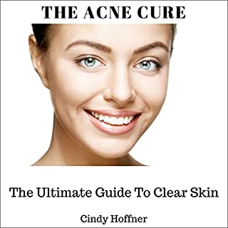 The Acne Cure: The Ultimate Guide To Clear Skin (Acne in Beauty, Acne in Health and Personal Care, Acne No More, Acne Treatment, Acne Diet, Acne Free Skin, Acne Free)                   By:                                                                                                                                 Cindy Hoffner                               Narrated by:                                                                                                                                 Heather Kae Smith                      Length: 31 mins     1 rating     Overall 3.0