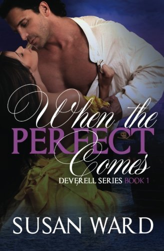 When the Perfect Comes (The Deverell Series) (Volume 1)