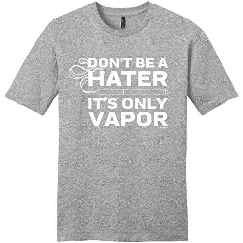Vape Gift Don't Be a Hater It's Only Vapor Vaping Young Mens T-Shirt Large LtHtr Light Heather