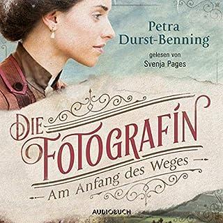 Die Fotografin - Am Anfang des Weges     Fotografinnen-Saga 1              Autor:                                                                                                                                 Petra Durst-Benning                               Sprecher:                                                                                                                                 Svenja Pages                      Spieldauer: 10 Std. und 51 Min.     49 Bewertungen     Gesamt 4,4