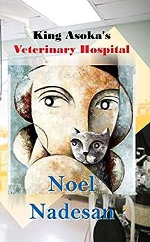 King Asoka's Veterinary Hospital by [Noel Nadesan]