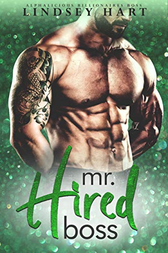 Mr. Hired Boss (Alphalicious Billionaires Boss Book 4) by [Lindsey Hart]
