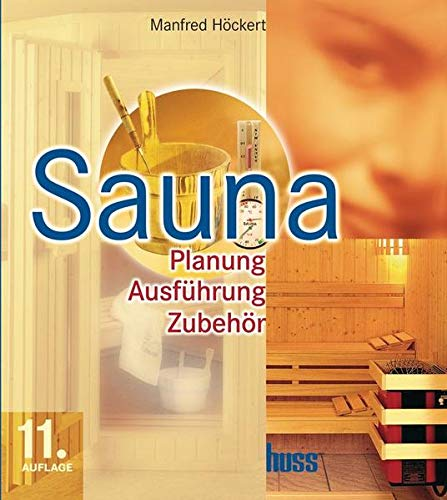 Sauna: Planung, Ausführung, Zubehör