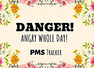 Danger! Angry Whole Day!: PMS Tracker, Floral Design Monthly Period Journal For Girls, Menstrual Cycle Log Book / Notebook