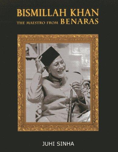 Bismillah Khan: The Maestro from Bernaras