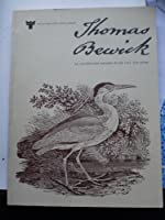 Thomas Bewick: An Illustrated Record of His Life and Work 0905974026 Book Cover