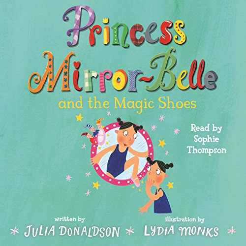 Princess Mirror-Belle and the Magic Shoes audiobook cover art