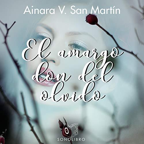 El amargo don del olvido [The Bitter Gift of Oblivion] audiobook cover art